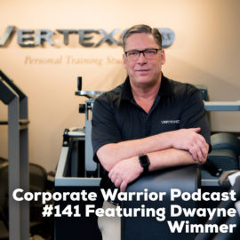 Dwayne Wimmer the Corporate Warrior Podcast Client Acquisition